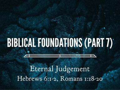 Biblical Foundations (Part 7)