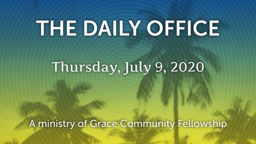 Daily Office - July 9, 2020
