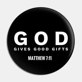 God Gives Good Gifts