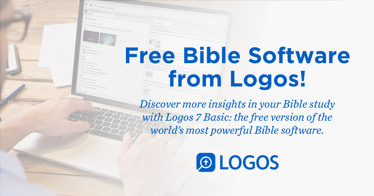 Logos bible software faithlife logos 7 basicfree bible software fandeluxe Choice Image