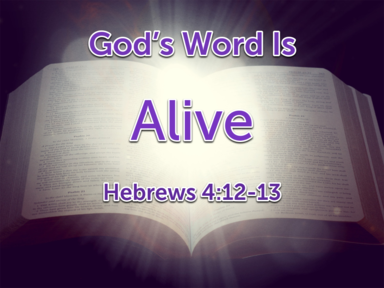 God's Word Is Alive February 5, 2017
