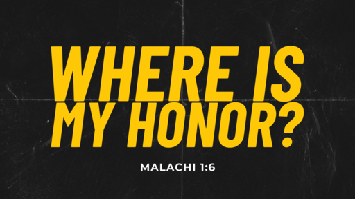2020-06-28 AM (PI) - Where Is My Honor? (Mal. 1:6)