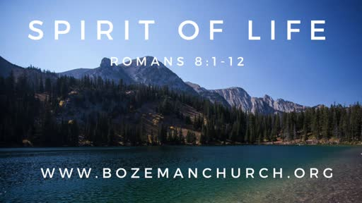 The Spirit of Life - Romans 8:1-12