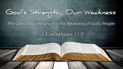 God's Strength, Our Weakness (2 Corinthians)