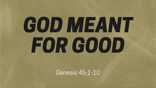 God Meant for Good