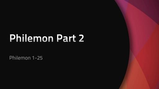 Philemon Part 2