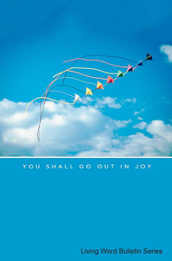 July 12 - You Shall Go Out In Joy