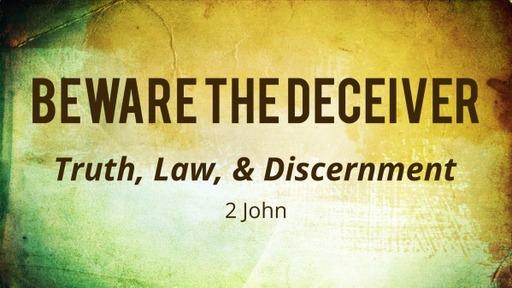 7-12-2020 Mark Jansen Beware The Deceiver 2 John