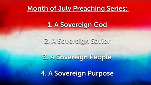 July 12th, 2020: A Sovereign Savior (Colossians 1:15-23)