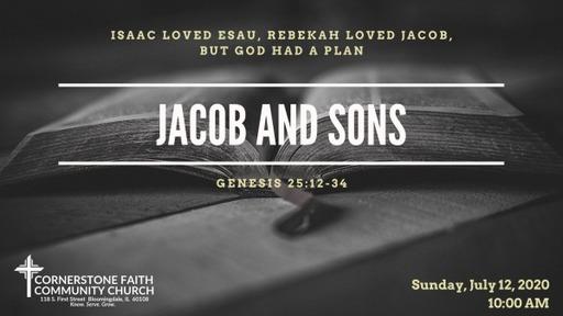 July 12, 2020 - Isaac Loved Esau, Rebekah Loved Jacob, but God had a plan