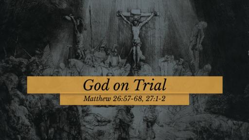 God on Trial 07.12.20 AM