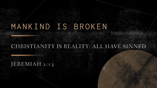 Mankind is Broken