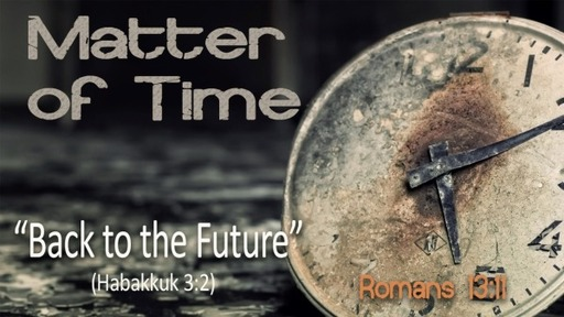 Matter of Time, part 2: Back to the Future // Pastor David Spiegel