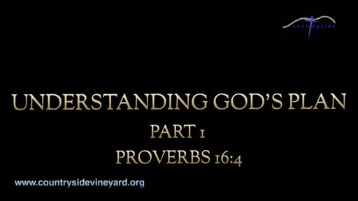 Understanding God's Plan - Part 1
