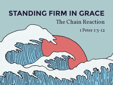 I peter 1:3-10 Chain of Grace