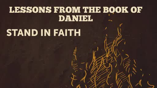 LESSONS FROM THE BOOK OF DANIEL Stand In Faith Pastor Craig Kruse 7.12.20