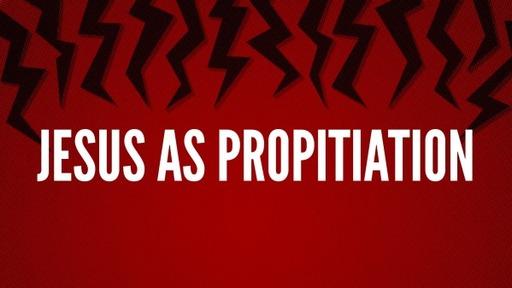 Jesus as Propitiation