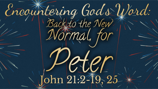 Back to the New Normal, for Peter