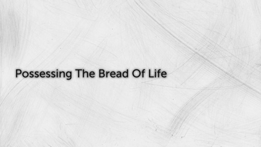 Processing The Bread Of Life
