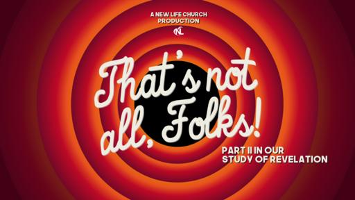 07.12.20 | That's Not All Folks! [Revelation Part 2] | Week 2