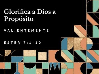Glorificando a Dios a Proposito: Valientemente