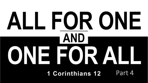 All for One and One for All, Part 4 (1 Corinthians 12)