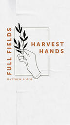 Full Fields Harvest Hands IG Story PowerPoint image