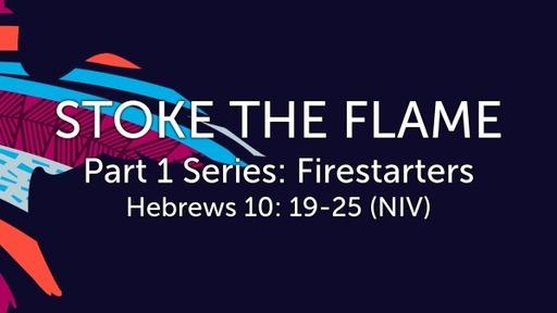 Part 1 of Firestarters