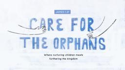Care For The Orphans  PowerPoint image 1
