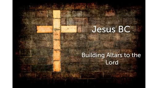 Building Altars to the Lord