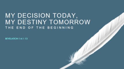 My Decision Today, My Destiny Tomorrow