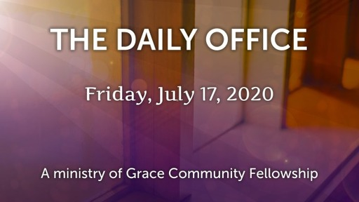 Daily Office -July 17, 2020