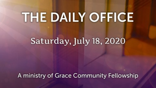 Daily Office -July 18, 2020