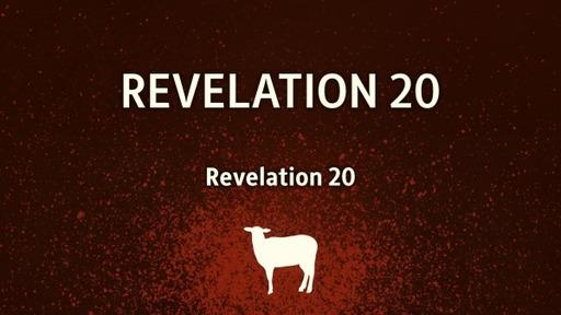 Revelation 20 Part 2