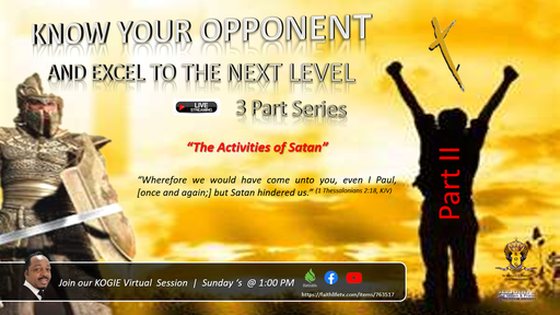 "KNOW YOUR OPPONENT - 3 Part Series ""The Activities of Satan"" (Part II), by Mercury Thomas-Ha, PhD 