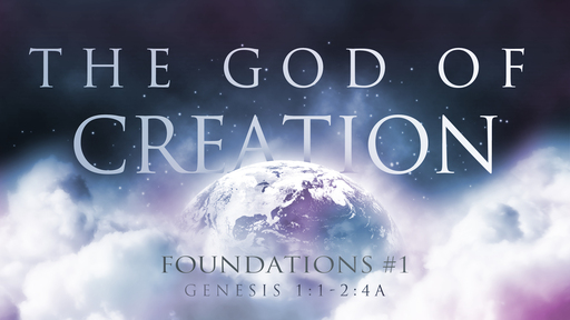 Foundations #1: The God of Creation