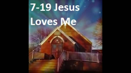 7-19 Jesus Loves Me (Duet)