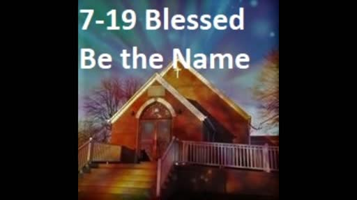 7-19 Blessed Be The Name (Duet)