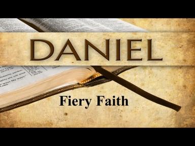 """""""Daniel  Fiery Faith"""""""