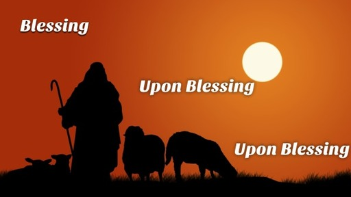 Blessing Upon Blessing Upon Blessing 7 19 2020