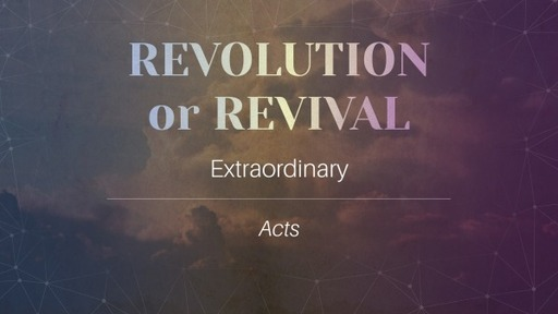 Revolution or Revival  - Extraordinary - Acts
