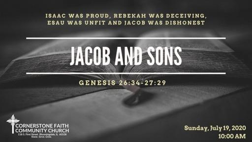 July 19, 2020 - Isaac was proud, Rebekah was deceiving, Esau was unfit and Jacob was dishonest