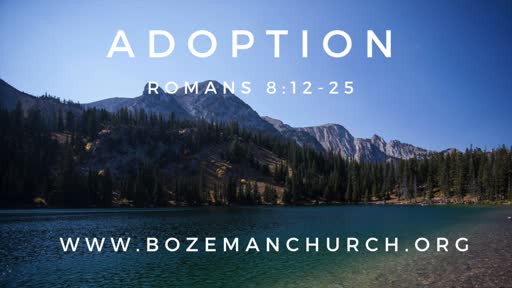 Adopted! Romans 8:12-25 + Communion
