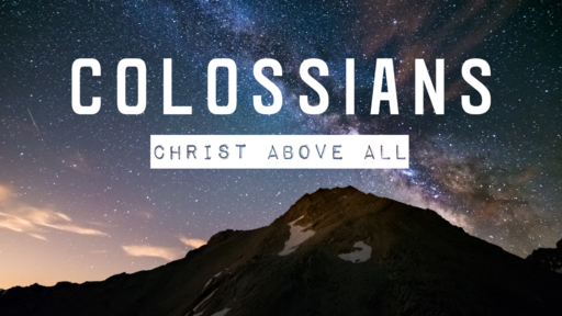 Colossians: Christ Above All