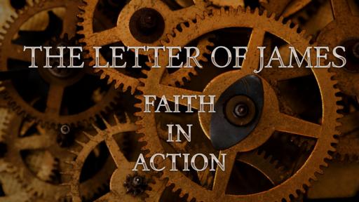 The Book of James - Faith In Action