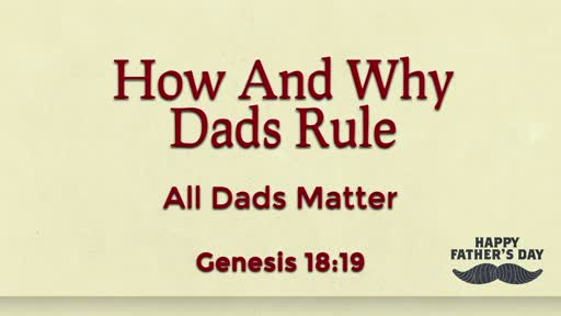 How And Why Dads Rule (All Dads Matter)