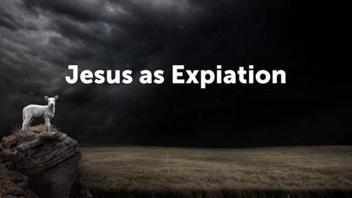 Jesus as Expiation