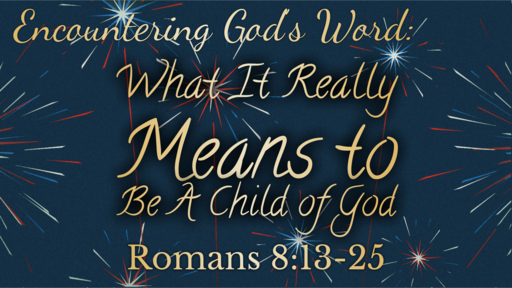 What It Really Means to Be A Child of God