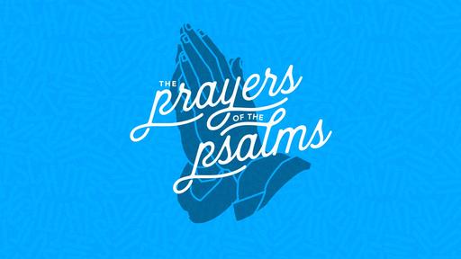 The Prayers of the Psalms