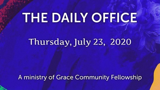 Daily Office -July 23, 2020